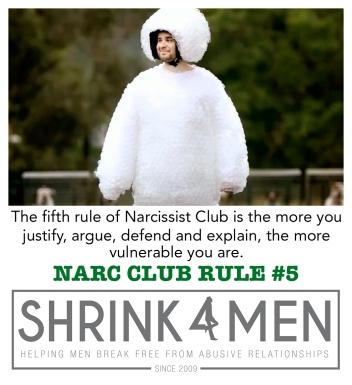 Shrink4Men_Narcissist Club Rule 5_Don't JADE argue justify defend explain narcissists borderlines psychopaths histrionics