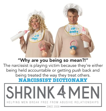 Shrink4Men_Narcissist Dictionary_Why are you being so mean